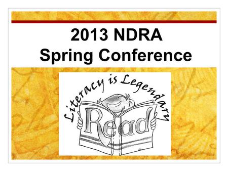 2013 NDRA Spring Conference. April 11-13, 2013 Anita Silvey Anita Silvey is a well- known editor and literary critic in the genre of children's literature.
