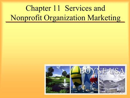 Chapter 11 Services and Nonprofit Organization Marketing.