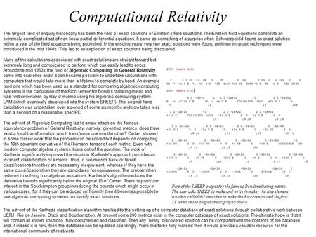 Computational Relativity The largest field of enquiry historically has been the field of exact solutions of Einstein's field equations. The Einstein field.