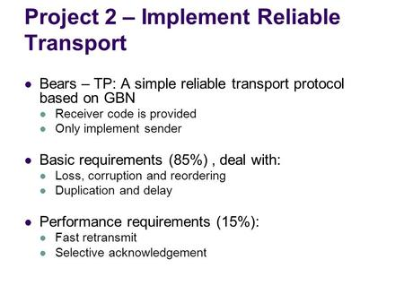 Project 2 – Implement Reliable Transport