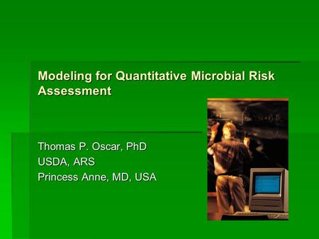 Modeling for Quantitative Microbial Risk Assessment