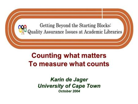 SU Counting what matters To measure what counts Karin de Jager University of Cape Town October 2004.