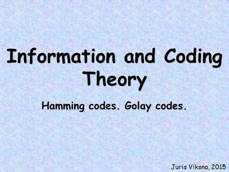 Hamming codes. Golay codes.
