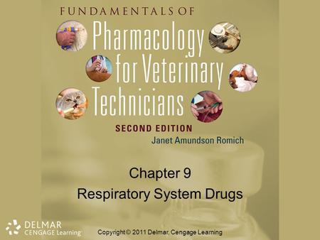 Chapter 9 Respiratory System Drugs Copyright © 2011 Delmar, Cengage Learning.
