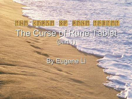 "The Curse of Rune Tablet (part 1) By Eugene Li ""ROAST SALMON AGAIN FOR DINNER!!! Doc, we ate nothing BUT fishes since we got here, and you know how much."