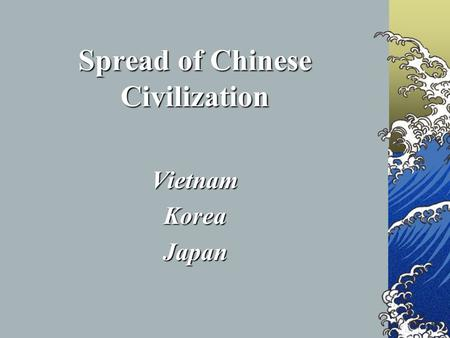 Spread of Chinese Civilization VietnamKoreaJapan.