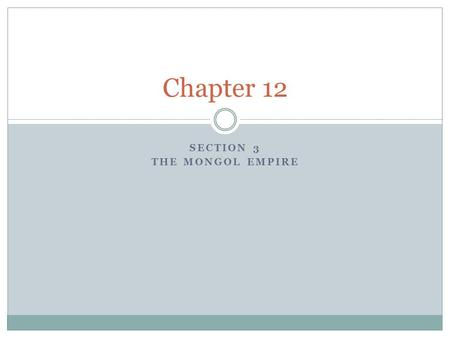 Section 3 The Mongol Empire