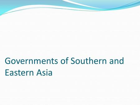 Governments of Southern and Eastern Asia. Note: Chief of state includes the name and title of the leader of the country who represents the state at official.