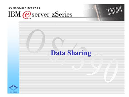 Data Sharing. Data Sharing in a Sysplex Connecting a large number of systems together brings with it special considerations, such as how the large number.