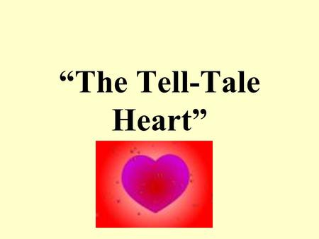"""The Tell-Tale Heart"". acute The old man's acute hearing alerted him to the intruder."