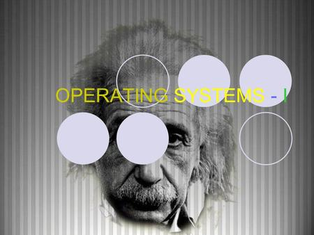 OPERATING SYSTEMS - I. What is an Operating System OS is a program that manages the computer hardware It provides a basis for application programs and.