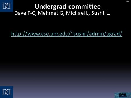 Help us Is there no hope at all? Undergrad committee Dave F-C, Mehmet G, Michael L, Sushil L.