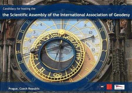 INVITATION TO PRAGUE Czech National Committee of Geodesy and Geophysics together with the Institute of Geophysics of the Czech Academy Sciences and the.