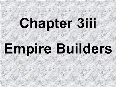 Chapter 3iii Empire Builders Although the Phoenicians, Aramaens, Lydians, and Israelites gave the world alphabets, religion, commerce, and language,