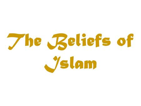 The Beliefs of Islam. Aim: How does Islam impact it's followers? Today's Agenda: Project discussion Islam documents Debrief Belief Systems Exam Tues &