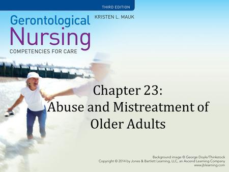 Chapter 23: Abuse and Mistreatment of Older Adults.