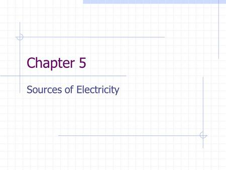 Chapter 5 Sources of Electricity. Chemical Action Alessandro Volta Invented the electric cell – voltaic cell The term volt Discovered that electrical.