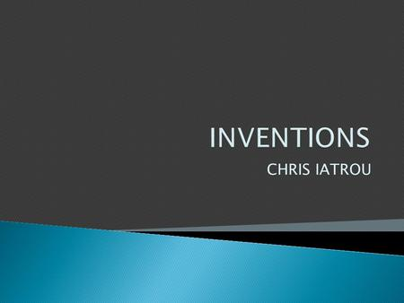 CHRIS IATROU.  Theoretically the word ``invention´´ means the product of someone´s imagination which is implemented. However today thanks to the imagination.