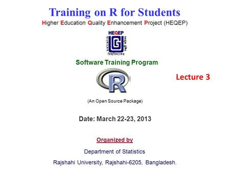 Training on R for Students Higher Education Quality Enhancement Project (HEQEP) Software Training Program Organized by Department of Statistics Rajshahi.