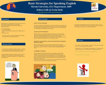 Basic Strategies for Speaking English Speaking English is a demanding skill in ELT. Learners who are not native speaker of English are forced to speak.