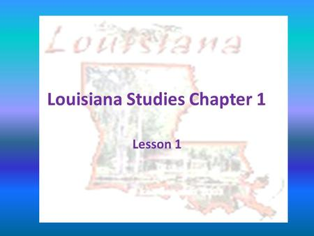 Louisiana Studies Chapter 1 Lesson 1. Louisiana State Seal Union means Louisianans are united. Justice means the state tries for fairness. Pelican Confidence.