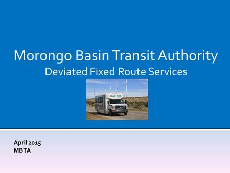 Morongo Basin Transit Authority Deviated Fixed Route Services.