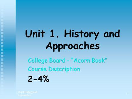 Unit 1. History and Approaches