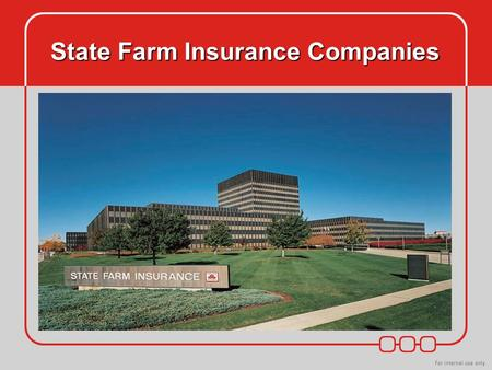 State Farm Insurance Companies. State Farm Financial Operations & Compliance Fall 2005 State Farm Insurance Companies.