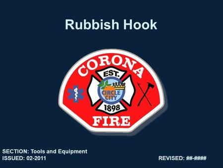 Rubbish Hook SECTION: Tools and Equipment ISSUED: 02-2011REVISED: ##-####