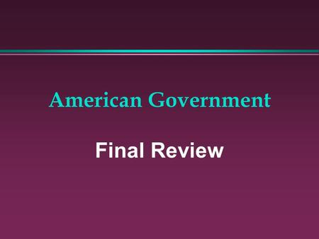 American Government Final Review. Theory behind US Gov't.? Social Contract.