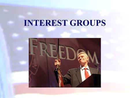 INTEREST GROUPS. What Are Interest Groups? An interest group is an organization of like- minded people who influence government.