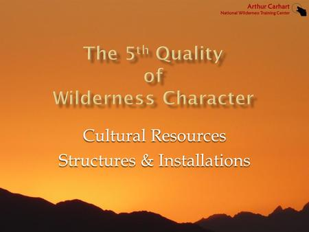 "Cultural Resources Structures & Installations. Except in certain specific instances, ""there shall be no...structure or installation within any [wilderness]"