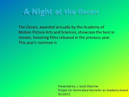 The Oscars, awarded annually by the Academy of Motion Picture Arts and Sciences, showcase the best in movies, honoring films released in the previous year.