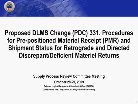 Supply Process Review Committee Meeting October 28-29, 2009 Defense Logics Management Standards Office (DLMSO) DLMSO Web Site: