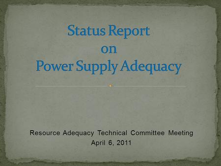 Resource Adequacy Technical Committee Meeting April 6, 2011.
