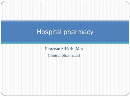 Emtenan AlHarbi,Mcs Clinical pharmacist Hospital pharmacy.
