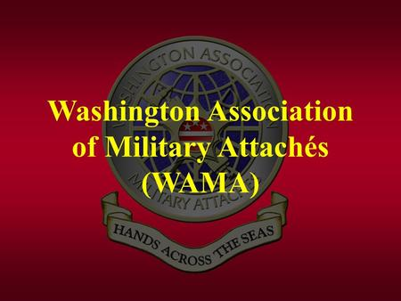 Washington Association of Military Attachés (WAMA)