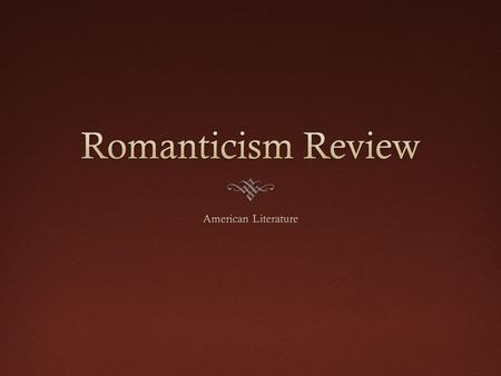 Romanticism Review Name the Lit. Device Vocabulary Name the Author Information Literary Terms 100 200 300 400 500.
