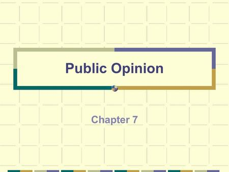 Public Opinion Chapter 7. What is Public Opinion? Public Opinion is the collective attitude of citizens on a given issue or question In a democracy, government.