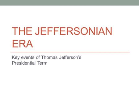 Key events of Thomas Jefferson's Presidential Term