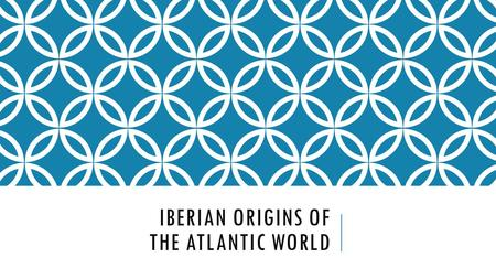 IBERIAN ORIGINS OF THE ATLANTIC WORLD. QUESTIONS TO CONSIDER: How is pietas and the display of virtus a quality for manliness? In what ways is it a religious.