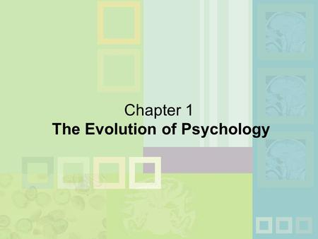 Chapter 1 The Evolution of Psychology. History n What is Psychology? The science of behavior and mental processes Behavior—observable actions of a person.