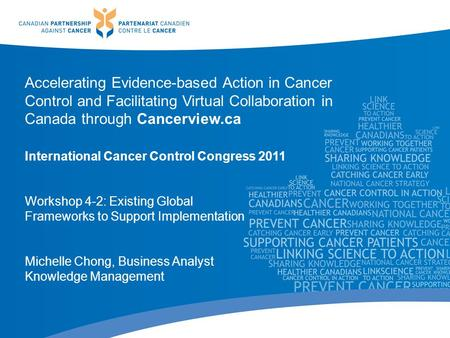 Accelerating Evidence-based Action in Cancer Control and Facilitating Virtual Collaboration in Canada through Cancerview.ca International Cancer Control.
