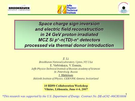 1 Space charge sign inversion and electric field reconstruction in 24 GeV proton irradiated MCZ Si p + -n(TD)-n + detectors processed via thermal donor.