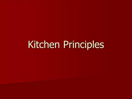 Kitchen Principles. Appliances Kitchen equipment run by electricity or gas Kitchen equipment run by electricity or gas.