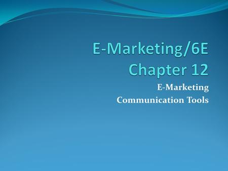 E-Marketing/6E Chapter 12