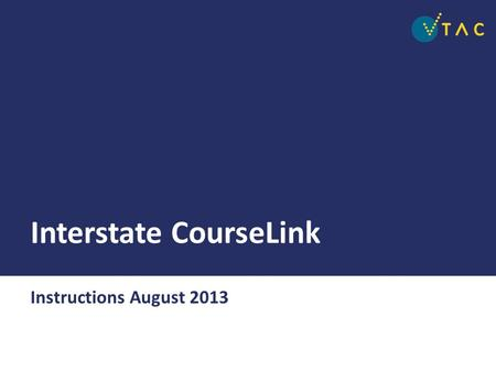 Interstate CourseLink Instructions August 2013.  Go to   Select the CourseLink.