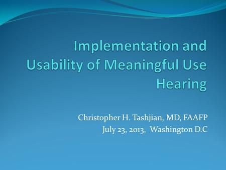 Christopher H. Tashjian, MD, FAAFP July 23, 2013, Washington D.C.