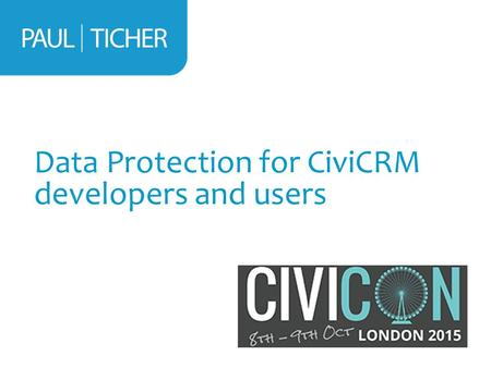 Data Protection for CiviCRM developers and users.