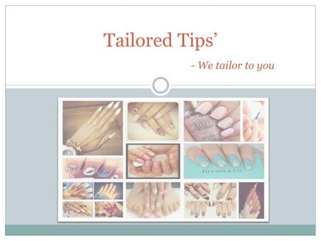 TAILORED TIPS' IS A DIGITAL COMPANY Tailored Tips' - We tailor to you.